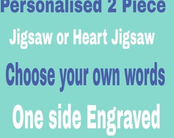 Personalised Your own Words- Both  sides Engraved as you wish. 2 piece Jigsaw or Heart Jigsaw Set  keychain  Engraved Keyring gift present