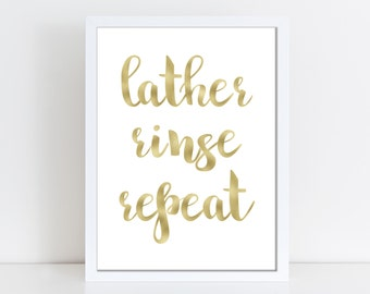 Lather Rinse Repeat Print - Bathroom Print - Bathroom Wall Art - Bathroom Printable - Shampoo Print -  Gold Foil Print - Instant Download