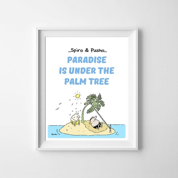 Spiro And Pusho Positive Paradise Quotes Funny Cartoon Instant Download Typography Art Printable Home Office Kids Room Nursery Wall Decor