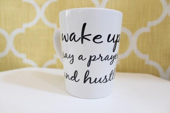 Wake up say a parayer and hustle Coffee Mug