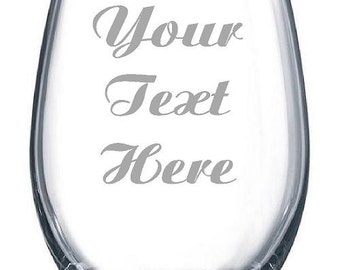 Custom Etched 15 oz. Stemless Wine Glass, you choose your text and font