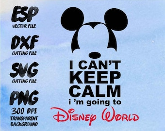 I can't Keep calm disney world Mickey Clipart , SVG Cutting , ESP Vectors files , T shirt , iron on , sticker ,Personal Use