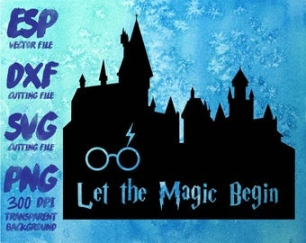 Hogwarts castle Let the magic begin Clipart , SVG Cutting , ESP Vectors files , T shirt , iron on , sticker ,Personal Use