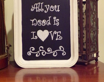 All You Need Is Love - Chalk Wall Hanging