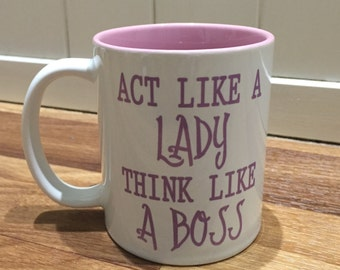Print me Wright Mug design, Act like a lady, think like a boss - quote mug, inspirational for women in business. Gift for any occasion