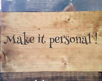 Personalization Add-on, hand painted, rustic wood signs.