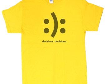 Men's Decisions Decisions Happy Sad Face HTML Humor T-Shirt