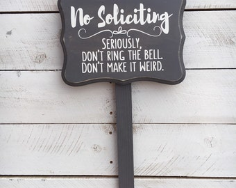 No Soliciting Wood Sign With Stake, No Solicitation Sign, Birthday Gift, Gift for Him, Gift for Her, New Home gift, Realtor gift, 8x11