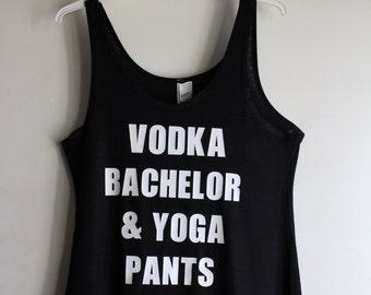 The Bachelor Shirt, Customized Bachelor Tanks, Bachelor Show, Bachelor & yoga pants, Wine Bachelor and Yoga,  Bachelor Viewing Party
