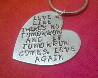 Love like there's no tomorrow key ring. Hand stamped key ring. Love key ring.