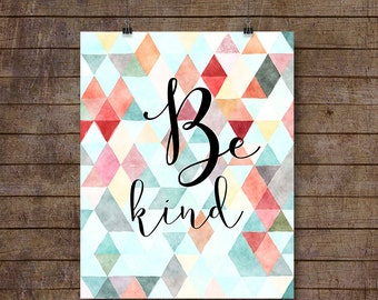 Be Kind print, Quote printable wall art, Nursery and Home decor, instant download, M612