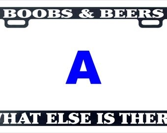 Boobs and  beer what else is there funny license plate frame
