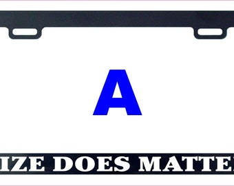 Size does matter funny assorted license plate frame