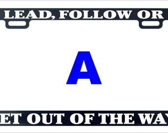 Lead follow or get out of the way funny humor license plate frame holder tag