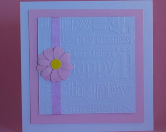 Pretty Pink Handmade Embossed Birthday card with Pink Ribbon and Flower