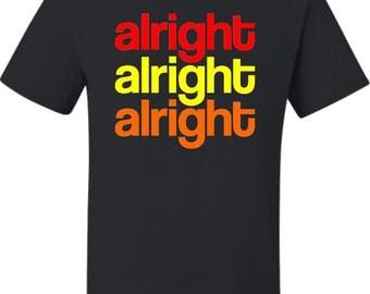 Adult  Alright Alright Alright  T-Shirt