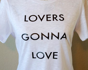 Valentine T shirt, Lovers Gonna Love T-Shirt, Lovers  T Shirt, Lover's Gonna Love Shirt, Lovers Shirt,