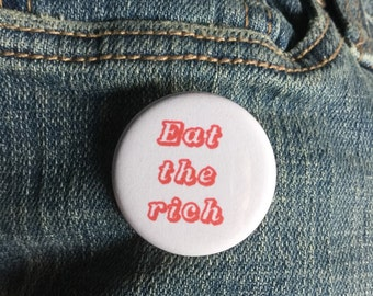 Eat the rich anarchist button or magnet // Anti-capitalist pin // Communist button // Anarchist badge