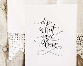 "Calligraphy Print, Hand-lettered, inspirational quote, art print - ""do what you love"""