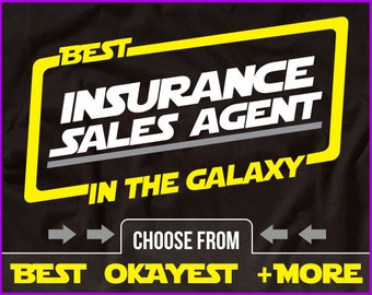 Best Insurance Sales Agent In The Galaxy Shirt Insurance Shirt Gift For Insurance Agent