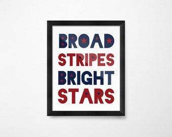 Broad Stripes Bright Stars, Printable July 4th Art, 4th of July Decor, Fourth of July Decorations, Patriotic Decor, Patriotic Art Print