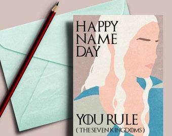 Game of Thrones card, Daenerys Targaryen, happy name day, GoT birthday card, you rule the seven kingdoms, Happy name day card, GoT Name day