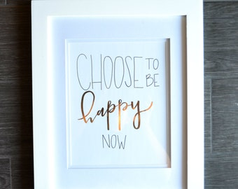Choose to Be Happy Now
