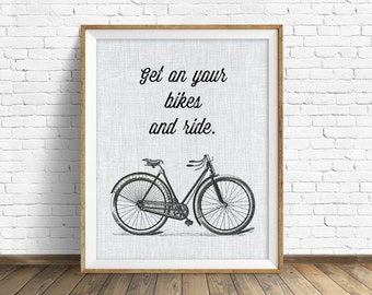 "quotes, quote print, inspirational quote, large art, wall art, instant download, printable art, bike, art print, art - ""Get on Your Bikes"""