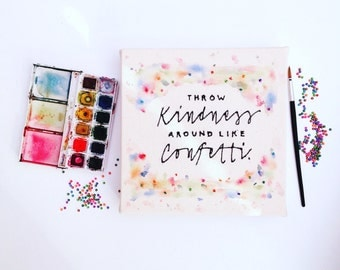 "handmade, ""Throw kindness around like confetti"" painted and sewn, handmade box canvas// freehand machine embroidery// watercolour// birthday"