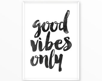 Good vibes only, positive Energy, Print, printable, digital, Typography, Quotes, Poster, Inspirational Home Decor, Screenprint, wall art