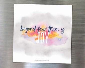 Beyond fear there is joy - Magnet. Yoga gifts. Yoga studio decor. Meditation magnet. Yoga art. Zen art. Inspirational art.