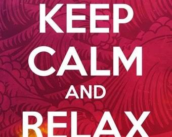 Keep Calm & Relax Print