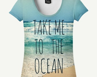 Take Me To The Ocean T-shirt, Take Me To The Ocean Shirt, Ocean T-shirt, Ocean Shirt, Women's T-shirt, Women's Shirt