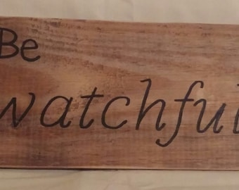 Be watchful - sign
