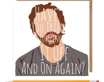 Funny IT Crowd Card • it Crowd Roy Card • IT Crowd Birthday card • have you tried turning it off and on again • Roy IT Crowd Card • it Crowd