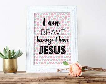 Be Brave Bible Braveheart Christian Wall Art Be Strong Poster Brave Gift Small Gift Jesus Encouragement You Can Do It Scripture Print Decor