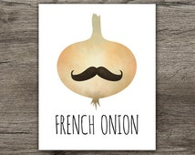 French Onion Funny Kitchen Art Digital Printable 8x10 Poster Illustration Print Onion Curly Moustache France Paris Foodie Pun Food Puns Chef