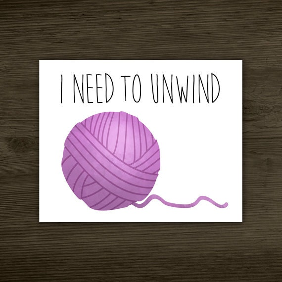 Knitting Puns List : I need to unwind funny digital printable poster knit