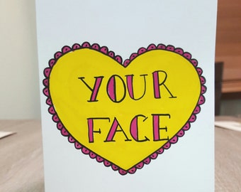 Your Face Valentine's Card