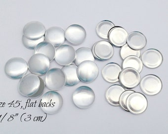 Size 45- 25 Cover Buttons, FLAT backs- Size 45 (1 1/8 Inch, 3 cm) QTY 25, No Loop Aluminum Buttons to Cover - QTY 25