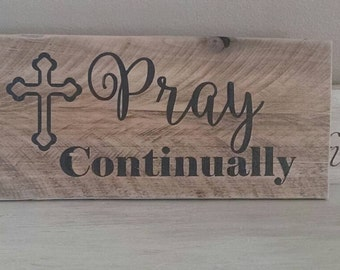 Rustic Wood Sign - Bible Verse - Pray Continually -Reclaimed Wood Wall Art