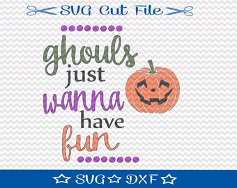 Halloween SVG File, SVG for Silhouette, Trick or Treat svg, Ghouls Wanna Have Fun SVG, Halloween Cut File
