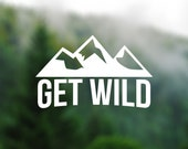 DECAL [Get Wild] Vinyl Decal, Car Window Decal, Laptop Decal, Laptop Sticker, Water Bottle Decal, Phone Decal, Bumper Sticker, Car Decal