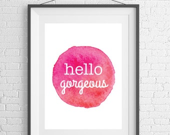 Hello Gorgeous - Rose Watercolor Print