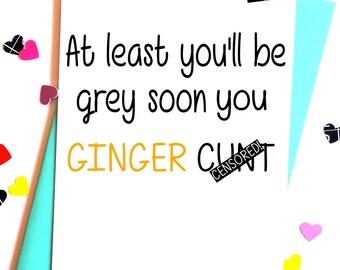 Ginger C*nt