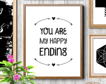 """Digital prints """"You Are My Happy Ending"""" printable quotes Valentine gift for her wedding anniversary gift for wife anniversary love prints"""