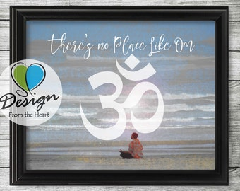 Digital Download, There's No Place Like Om, Art and Collectibles, Printable Wall Art, Meditation, Inspiration