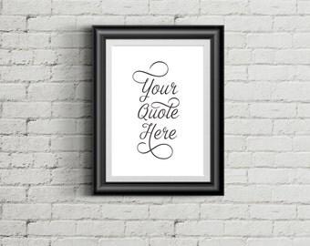 003,Your Quote Here, Custom Quote, Printable Custom Quote, Custom Print, Wall Art, Digital art,ustom Design, Home decor, Custom Printable