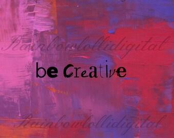 Be creative PINK Digital Download
