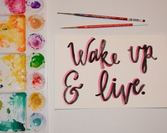 Wake Up & Live Watercolor